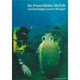 In Poseidons Reich. Archäologie unter Wasser