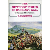 Outpost Forts of Hadrian`s Wall in the days of the Romans
