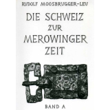 Die Schweiz zur Merowingerzeit - Die Archäologische...