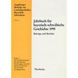 Jahrbuch für bayerisch-schwäbische Geschichte 1995