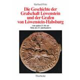 Die Geschichte der Grafschaft Löwenstein und der...