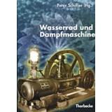 Wasserrad und Dampfmaschine