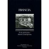 Francia, Band 25,3. 19. 20. Jahrhundert Histoire...