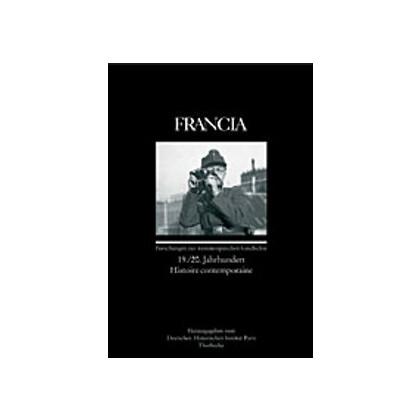 Francia, Band 33,3. 19.  20. Jahrhundert Histoire contemporaire. Forschungen zur westeuropäischen Geschichte