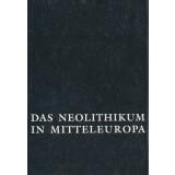 Das Neolithikum in Mitteleuropa. Kulturen - Wirtschaft - Umwelt vom 6. bis 3. Jahrtausend v.u.Z.
