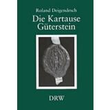 Die Kartause Güterstein. Geschichte, geistiges Leben...