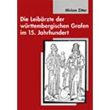 Die Leibärzte der württembergischen Grafen im...
