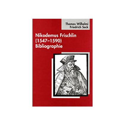 Nikodemus Frischlin 1547-1590 Bibliographie