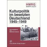 Kulturpolitik im besetzten Deutschland 1945-1949