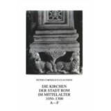 Die Kirchen der Stadt Rom im Mittelalter 1050-1300. A-F...