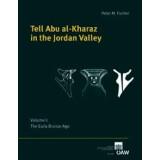 Tell Abu al-Kharaz in the Jordan Valley. Volume 1: The Early Bronze Age