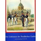 Die Uniformen der Preußischen Garden von Ihrer...