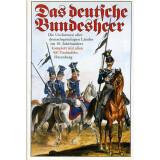 Das deutsche Bundesheer. Die Uniformen aller deutschsprachigen Länder im 19. Jahrhundert