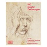 100 Meisterzeichnungen aus der Graphischen Sammlung der Universität Erlangen-Nürnberg
