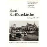 Basel Barfüsserkirche - Grabungen 1975 - 1977