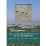 Urban Life and Local Politics in Roman Bithynia - The...