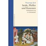 Seide, Pfeffer und Kanonen - Globalisierung im Mittelalter