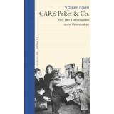 CARE-Paket & Co. Von der Liebesgabe zum Westpaket