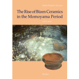 The Rise of Bizen ceramics in the Momoyama period 1573 -...