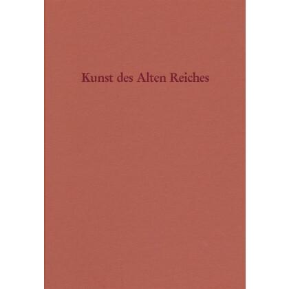 Kunst des Alten Reiches - Symposium im Deutschen Archäologischen Institut Kairo am 29. und 30. Oktober 1991