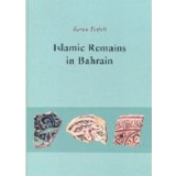 Islamic Remains in Bahrain