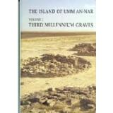 The Island of Umm-an-Nar - 1. Third Millennium Graves