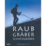 Raubgräber - Schatzgräber. Begleitbuch zur Sonderausstellung im Museum Biberach