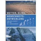 Wetter, Klima, Menschheitsentwicklung - Von der Eiszeit...