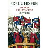 Edel und Frei - Franken im Mittelalter