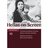 Hellas on Screen - Cinematic Receptions of Ancient...