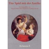 Das Spiel mit der Antike - Zwischen Antikensehnsucht und...