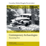 Contemporary Archaeologies - Excavating Now