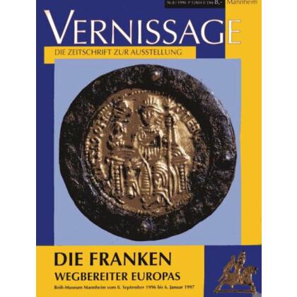 Die Franken Wegbereiter Europa - Vernissage - die Zeitschrift zur Ausstellung