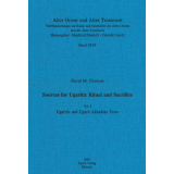 Sources for Ugaritic Ritual and Sacrifice. Vol. I:...
