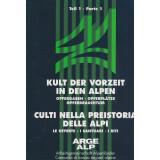 Kult der Vorzeit in den Alpen - Opfergaben -...