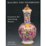 Malerei und Feuerkunst - Fayencen der Sammlung Neuner