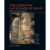 The christian catacombs of Rome - History, Decoration,...