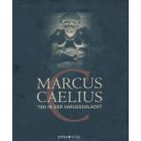 Marcus Caelius - Tod in der Varusschlacht