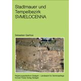 Stadtmauer und Tempelbezirk von Sumelocenna - Die...