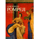 Lebendiges Pompeji - Pompeji und Herculaneum - Antlitz...