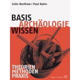 Basiswissen Archäologie. Theorien - Methoden - Praxis