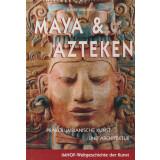 Maya und Azteken - Präkolumbische Kunst und Architektur