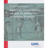 Studien zur Glasproduktion seit dem 12. Jahrhundert im...
