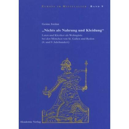 Nichts als Nahrung und Kleidung Laien und Kleriker als Wohngäste bei den Mönchen von St. Gallen und Redon 8. und 9. Jahrhundert