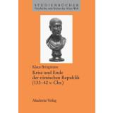 Krise und Ende der römischen Republik 133-42 v. Chr.