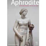 Aphrodite - Herrin des Krieges, Göttin der Liebe