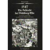 1547 - Die Schlacht bei Mühlberg- Elbe -...