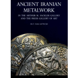 Ancient Iranian Metalwork in the Arthur M. Sackler...