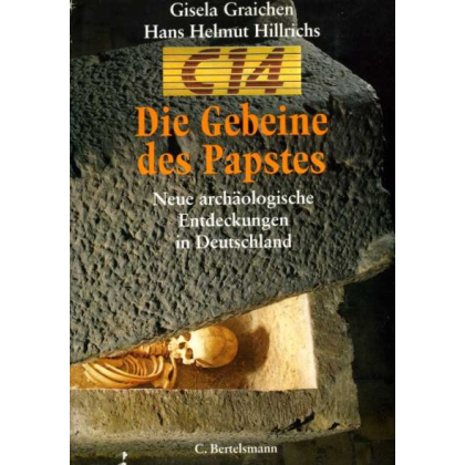Die Gebeine des Papstes - C14 - Neue archäologische Entdeckungen in Deutschland