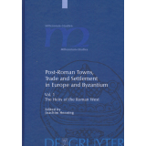 Post-Roman Towns, Trade and Settlement in Europe and...